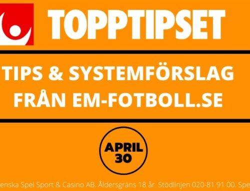 Topptipset fredag 30/4 – Tips & Systemförslag