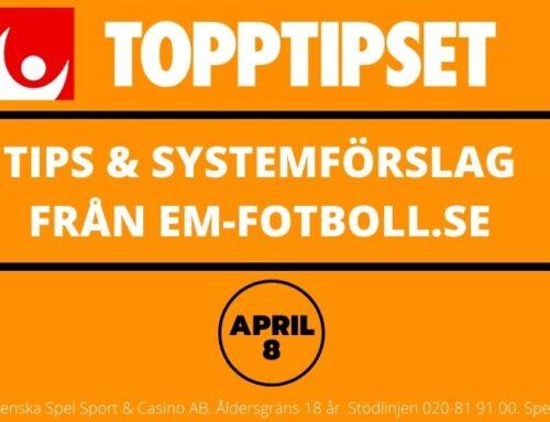 Topptipset torsdag 8/4 – Tips & Systemförslag