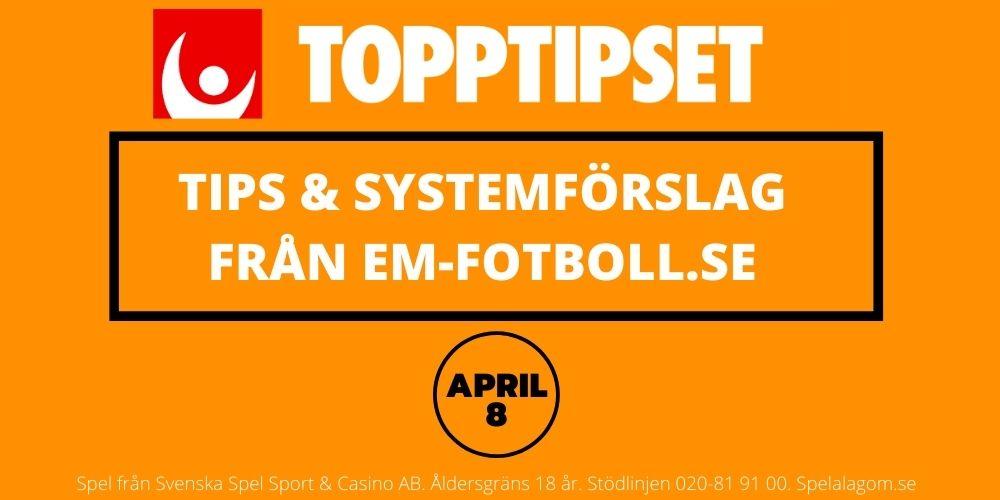 Topptipset onsdag 8/4 – Tips & Systemförslag